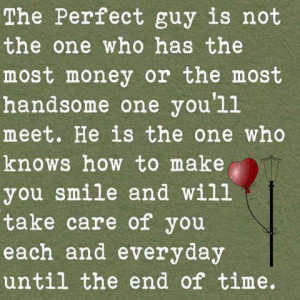 ... not the one who has the money or the most handsome one you ll meet he