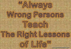 Life Quotes-Thoughts-Right-Wrong-Person-Great-Lesson-Nice-Best
