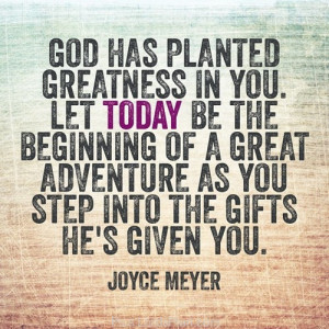 God has Planted greatness in you.