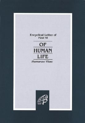 """Start by marking """"Of Human Life: Humanae Vitae"""" as Want to Read:"""