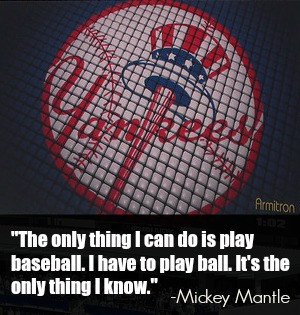 Mickey Mantle baseball quote