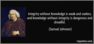 quote-integrity-without-knowledge-is-weak-and-useless-and-knowledge ...