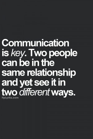 cannot say this enough. Communicate with each other, you cannot read ...