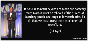 If NASA is to reach beyond the Moon and someday reach Mars, it must be ...