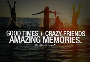 cute-friendship-quotes-good-times-crazy-friends-amazing-memories