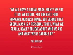 quotes about masks source http quotes lifehack org quote philmcgraw ...