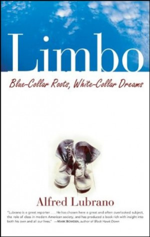 "Start by marking ""Limbo: Blue-Collar Roots, White-Collar Dreams ..."