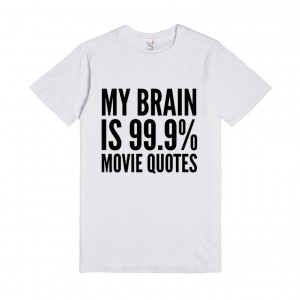 my-brain-is-99-9-movie-quotes-t-shirt-idd102321.anvil-unisex-value ...