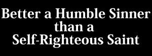 Better a Humble Sinner