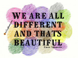We are all different and that's beautiful