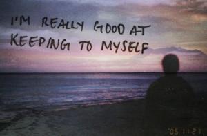 keeping to myself