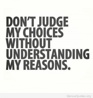 Don't judge my choices quote