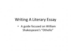 otello literary essay Literary criticism (definition): a written evaluation of a literary work in a literary criticism essay, the writer evaluates a component of literature, sometimes.