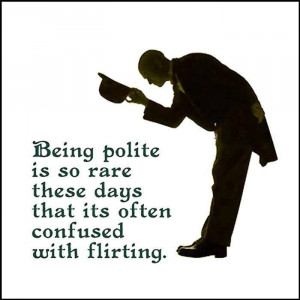 these days that it's often confused with flirting: Quote About Being ...