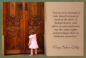 ... rights and privileges that we claim for ourselves. - Mary Baker Eddy