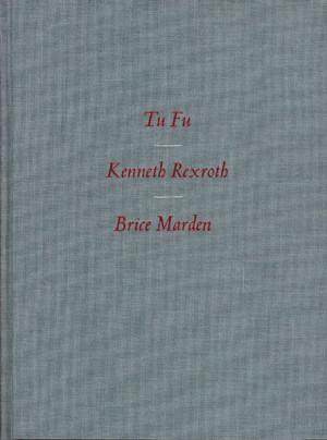 Tu Fu. Kenneth Rexroth. Brice Marden.
