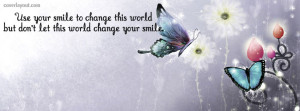 Use Your Smile to Change The World Facebook Cover Layout