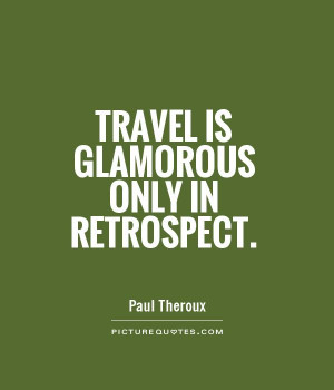 Travel Quotes Paul Theroux Quotes