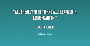 quote-Robert-Fulghum-all-i-really-need-to-know-i-87656.png