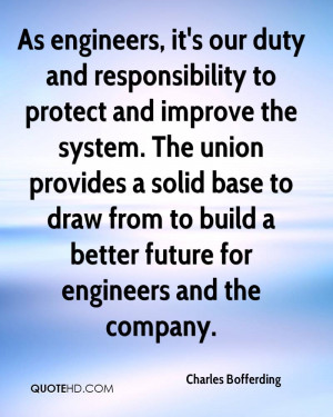 As engineers, it's our duty and responsibility to protect and improve ...