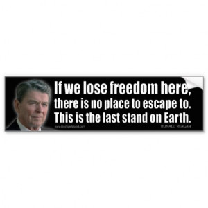 Ronald Reagan Quote: If we lose freedom here... Car Bumper Sticker