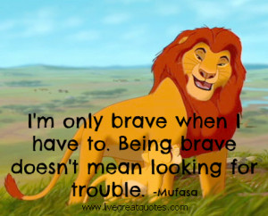 Being Brave Doesn't Mean Looking For Trouble