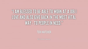 quote-Teri-Hatcher-i-am-blessed-to-be-able-to-229960.png