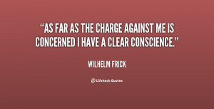 As far as the charge against me is concerned I have a clear conscience ...