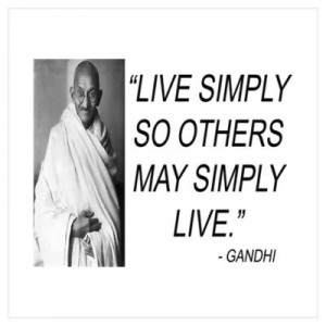 CafePress > Wall Art > Posters > GANDHI - LIVE SIMPLY QUOTE Poster