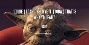 quote-Yoda-luke-i-cant-believe-it-yoda-that-120.png