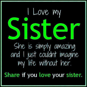 ... do without you.Sisters Quotes, Inspiration, Friends, Love My Sisters