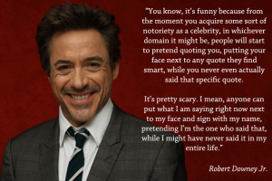 Robert Downey Jr on quotes. Or is it? ( i.imgur.com )