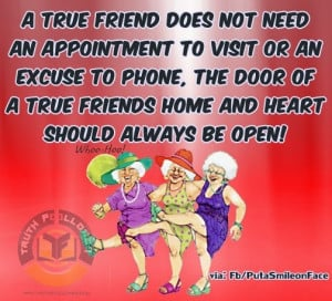 True friendship Quote, A friend does not need an appointment to visit