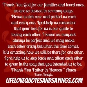 Thank You God for our families and loved ones, we are so blessed in so ...