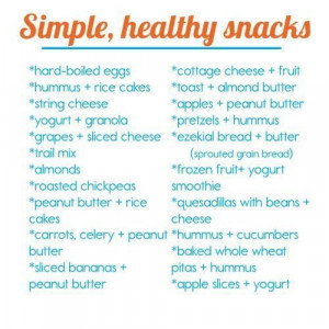 Here's a list of a simple and healthy snacks.