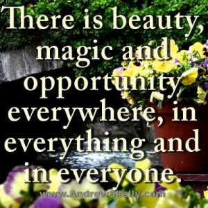 Inspirational motivational quotes -There is beauty, magic and ...