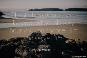 Moody Quote about Hope today in Jesus