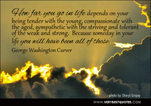 Compassion quotes, treat people quotes, How far you go in life quotes
