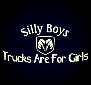 ... Trucks Quotes, Country Girls, Dodge Rams Diesel, Dodge Girls, Trucks