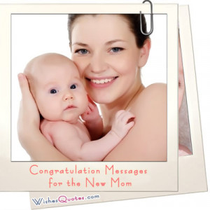 Congratulation Messages for the New Mom
