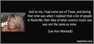 of what country music was was not the same as mine Lee Ann Womack