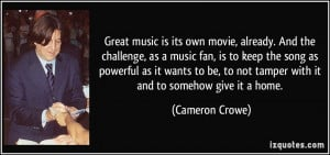 Great music is its own movie, already. And the challenge, as a music ...