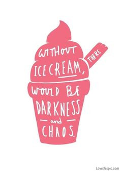 ... be darkness and chaos quote art ice cream artistic food funny humor