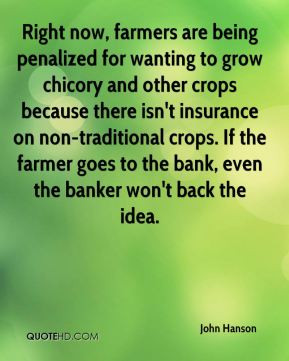 Right now, farmers are being penalized for wanting to grow chicory and ...