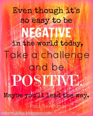 Colorful Quotes: Being POSITIVE in a Negative World