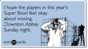 super-bowl-humor-missing-downton-abbey-sunday-night