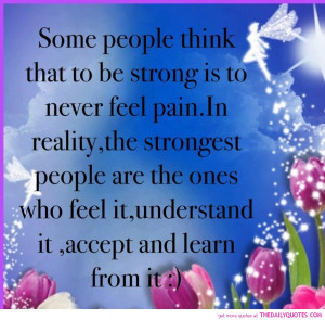 Strong Quotes About Life Gallery: Some People Think That To Be Strong ...