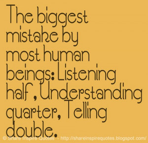 The biggest mistake by most human beings: Listening half ...