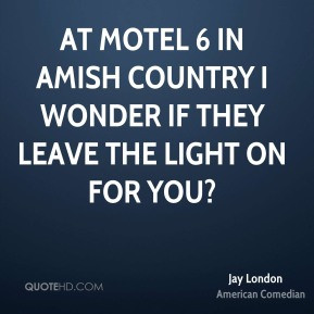 jay-london-jay-london-at-motel-6-in-amish-country-i-wonder-if-they.jpg