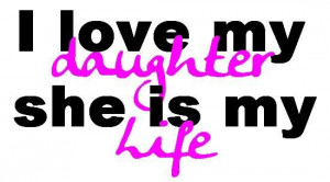 Love My Daughter! Happy Daughter's Day